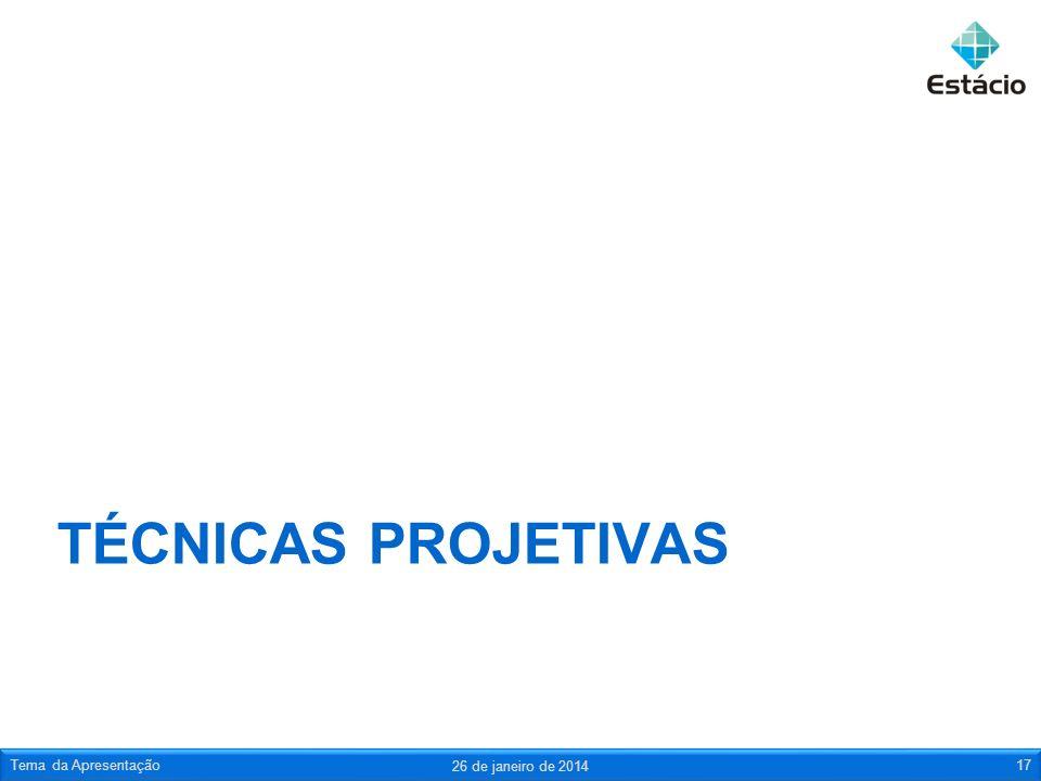 Técnicas projetivas Tema da Apresentação 25 de março de 2017