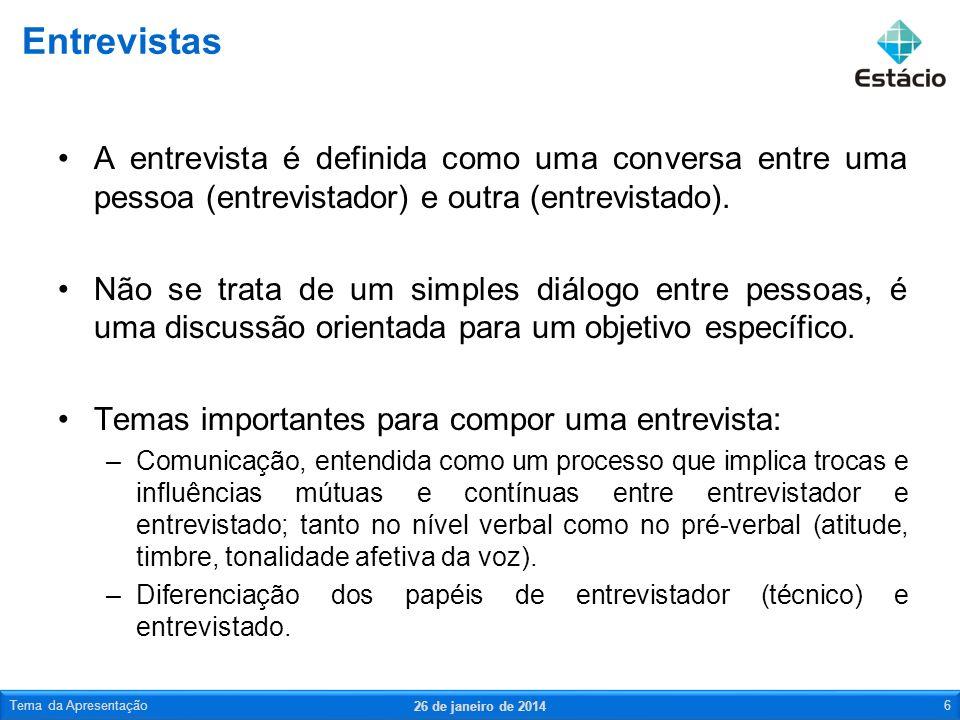 Entrevistas A entrevista é definida como uma conversa entre uma pessoa (entrevistador) e outra (entrevistado).