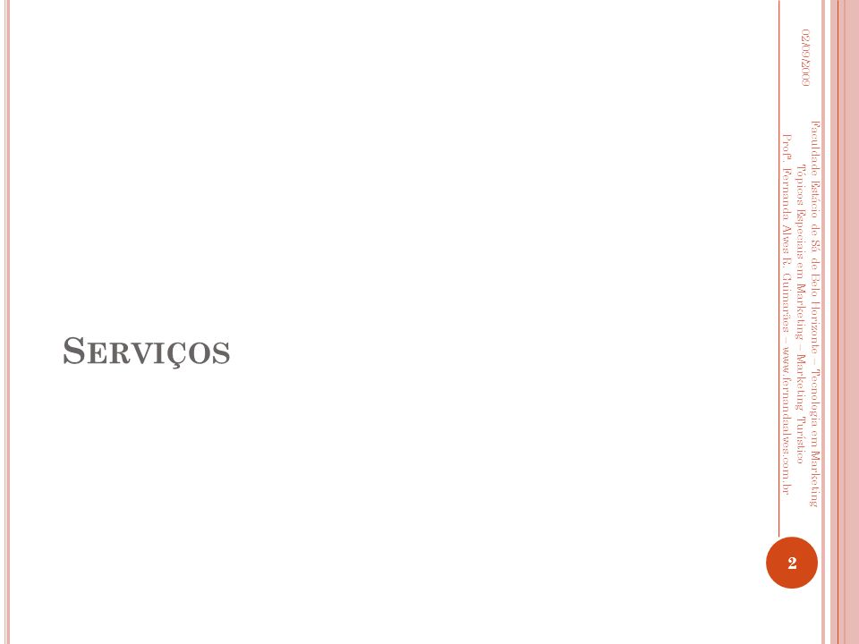 02/09/2009 Serviços. Faculdade Estácio de Sá de Belo Horizonte – Tecnologia em Marketing.