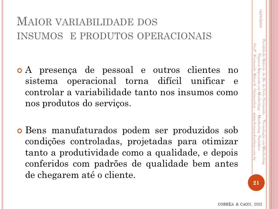 Maior variabilidade dos insumos e produtos operacionais