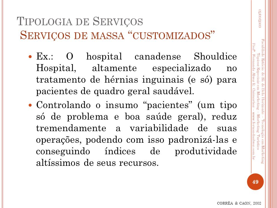 Tipologia de Serviços Serviços de massa customizados