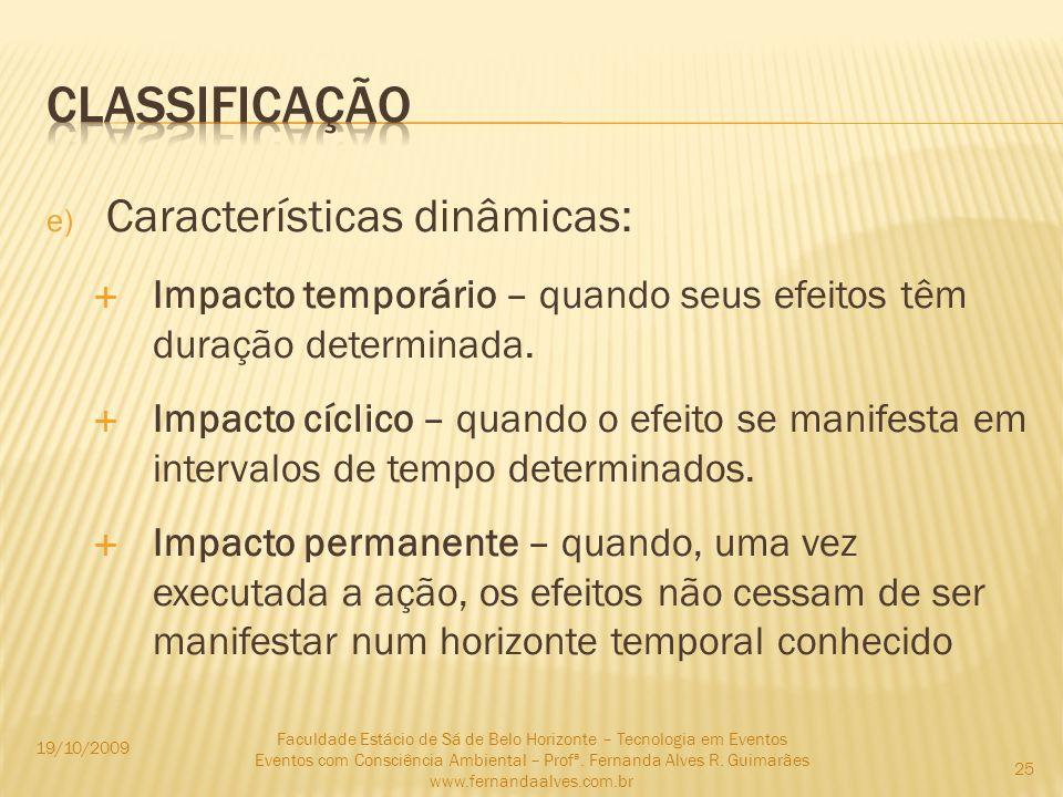 classificação Características dinâmicas: