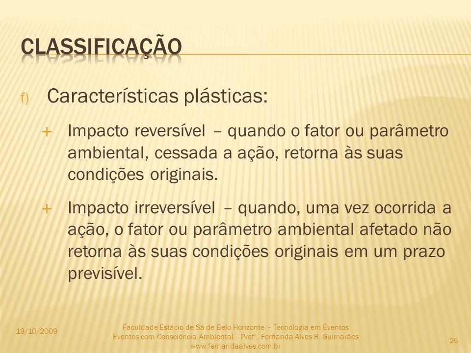 classificação Características plásticas: