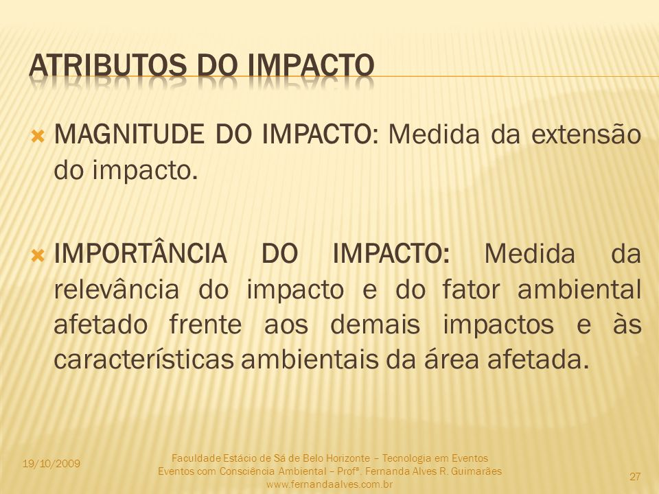 Atributos do impactoMAGNITUDE DO IMPACTO: Medida da extensão do impacto.