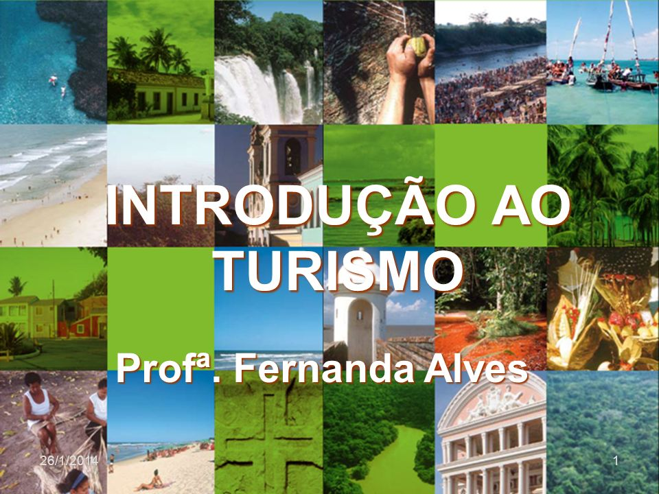 INTRODUÇÃO AO TURISMO Profª. Fernanda Alves 25/03/2017