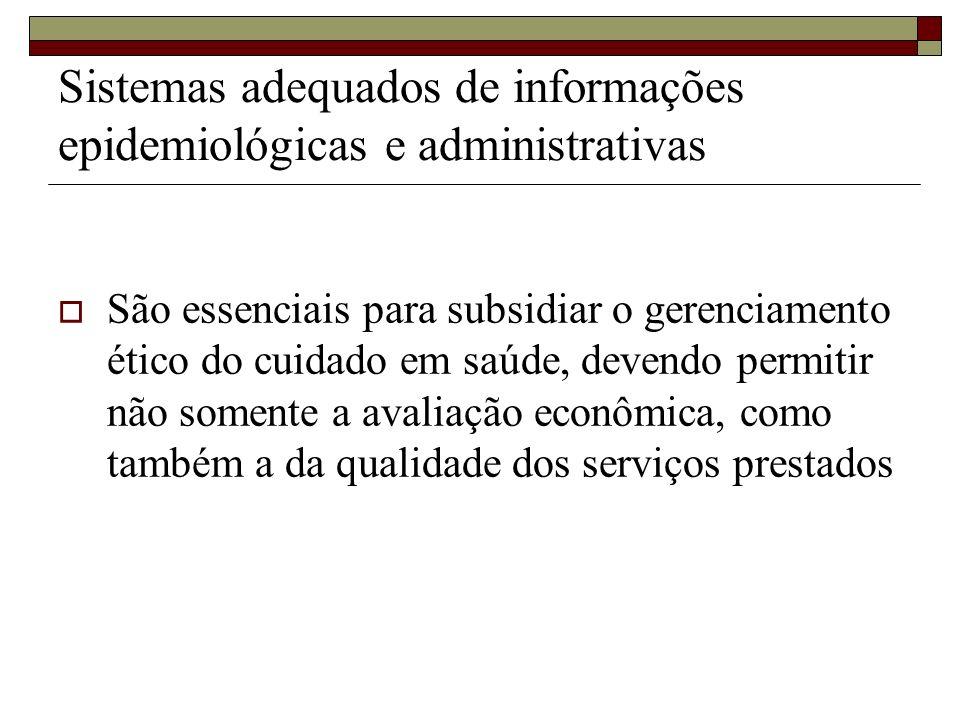 Sistemas adequados de informações epidemiológicas e administrativas