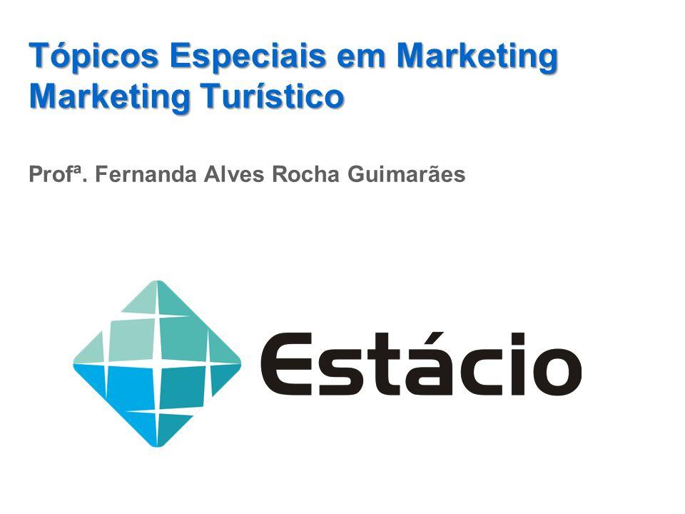 Tópicos Especiais em Marketing Marketing Turístico