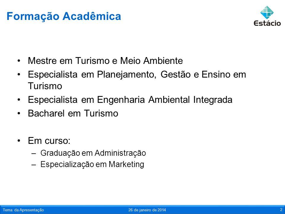 Formação Acadêmica Mestre em Turismo e Meio Ambiente