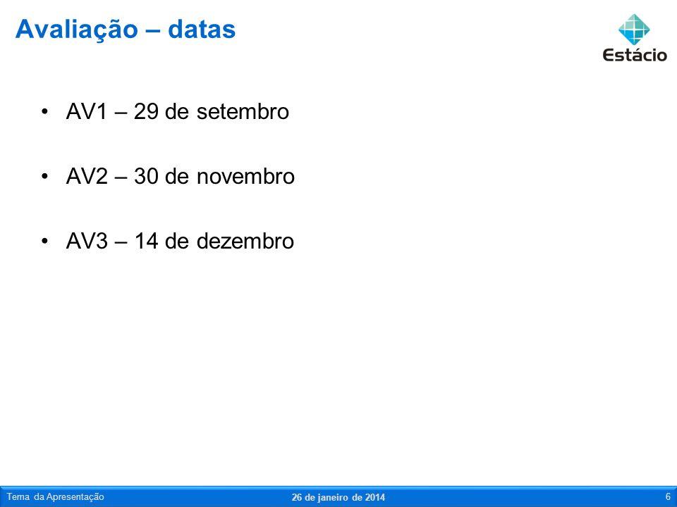 Avaliação – datas AV1 – 29 de setembro AV2 – 30 de novembro