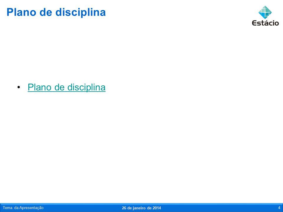 Plano de disciplina Plano de disciplina Tema da Apresentação