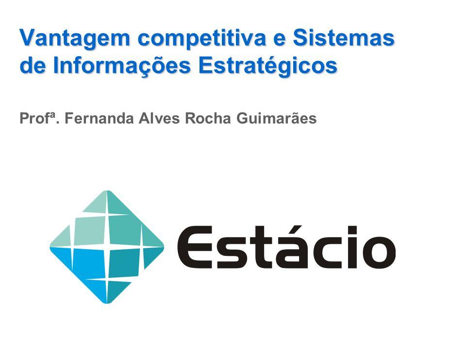 Vantagem competitiva e Sistemas de Informações Estratégicos