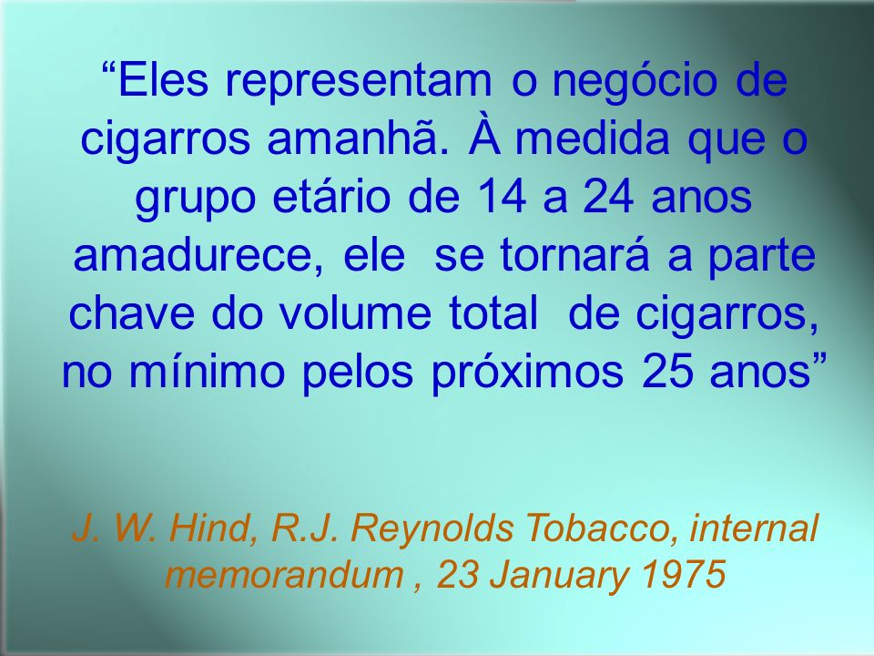 Eles representam o negócio de cigarros amanhã