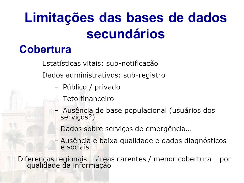 Limitações das bases de dados secundários