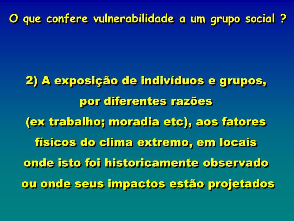 O que confere vulnerabilidade a um grupo social