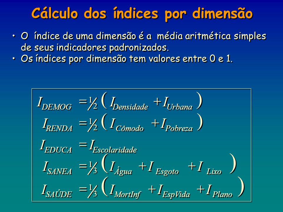 ( ) Cálculo dos índices por dimensão I + =