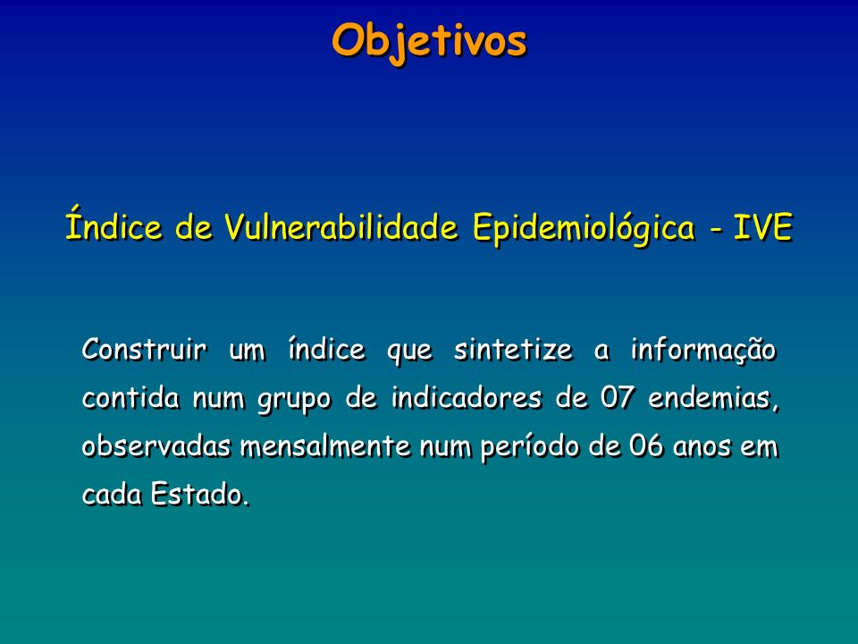 Objetivos Índice de Vulnerabilidade Epidemiológica - IVE