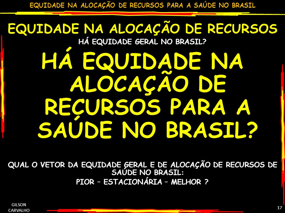 HÁ EQUIDADE NA ALOCAÇÃO DE RECURSOS PARA A SAÚDE NO BRASIL