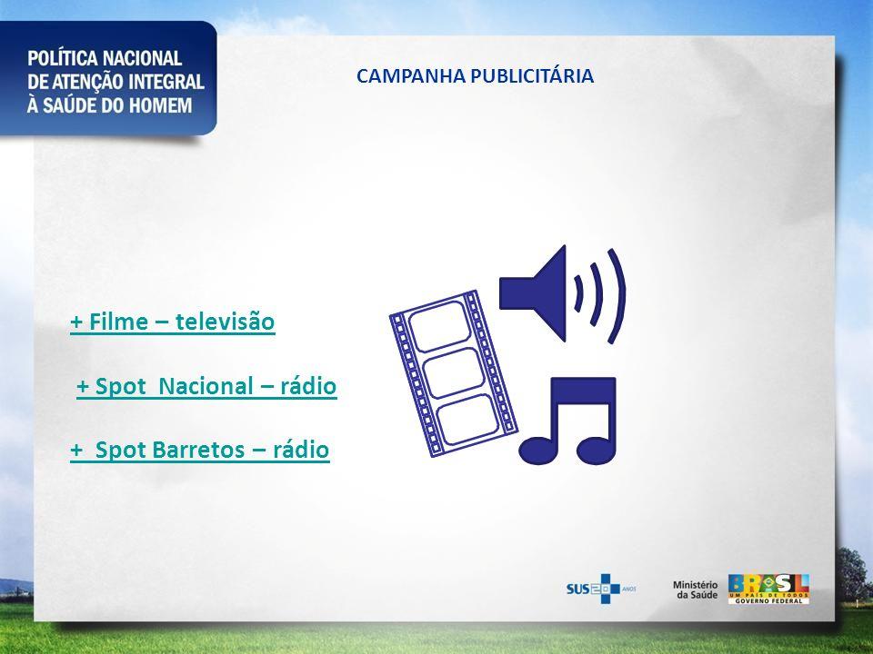 + Filme – televisão + Spot Nacional – rádio + Spot Barretos – rádio