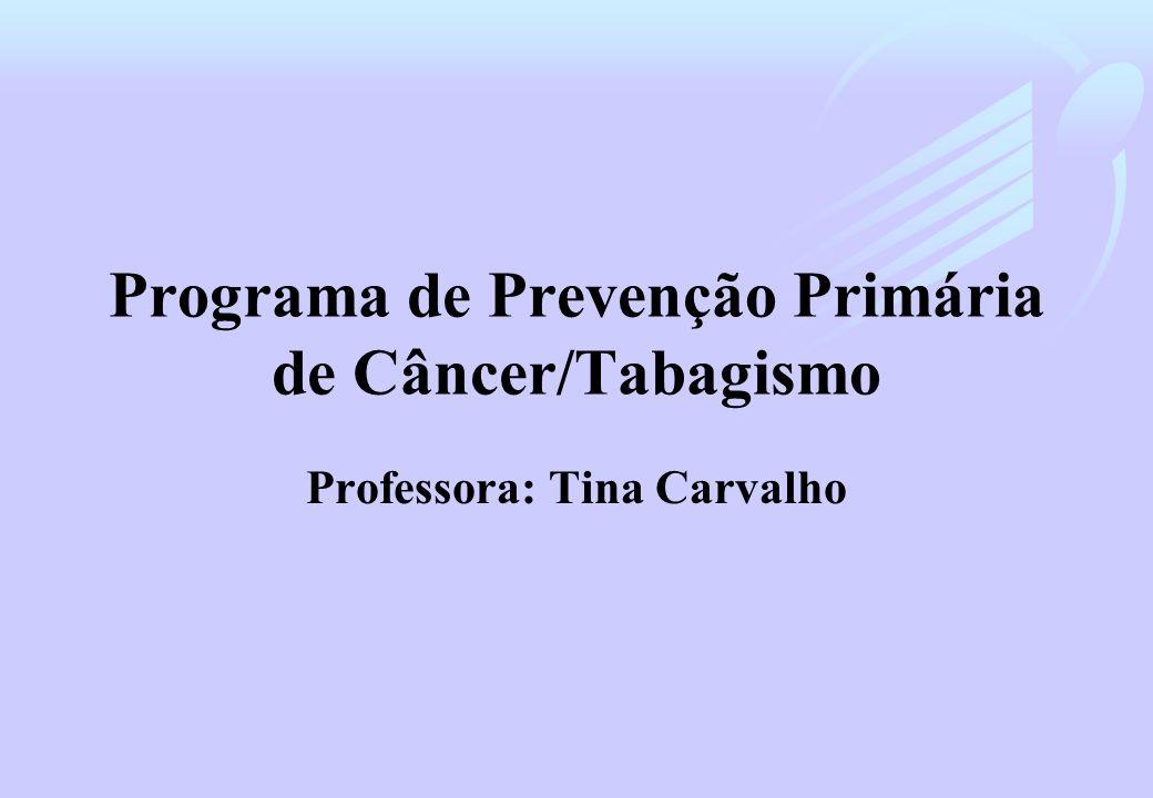 Programa de Prevenção Primária de Câncer/Tabagismo