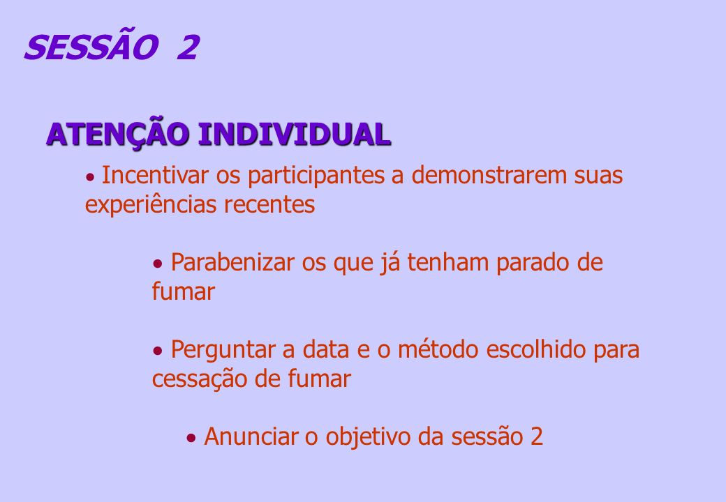 SESSÃO 2 ATENÇÃO INDIVIDUAL