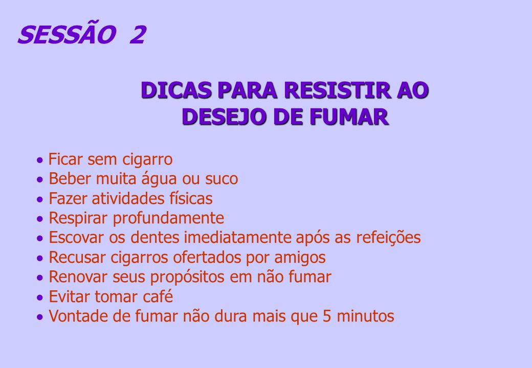 DICAS PARA RESISTIR AO DESEJO DE FUMAR