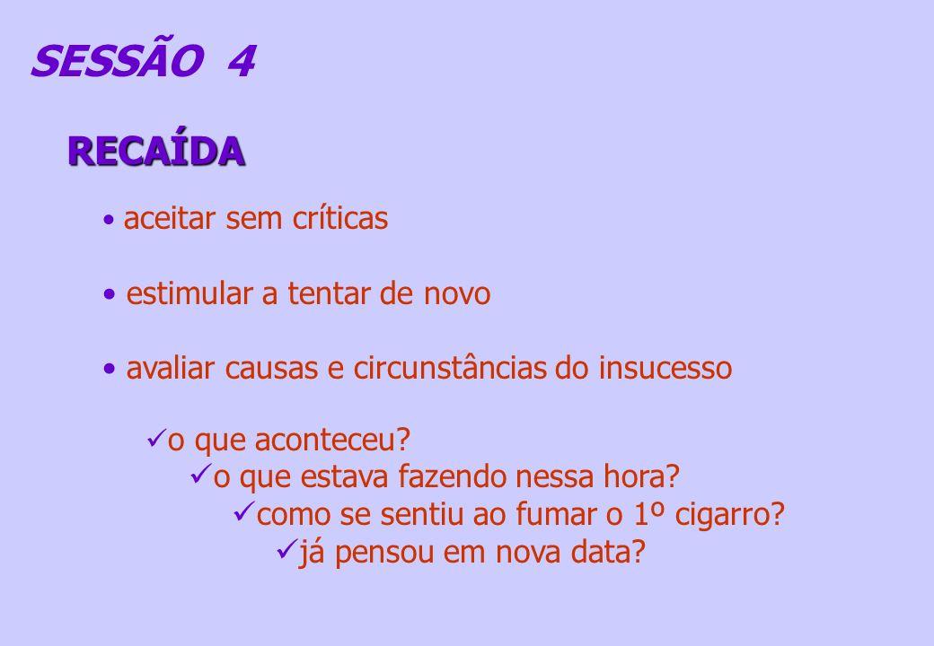 SESSÃO 4 RECAÍDA estimular a tentar de novo
