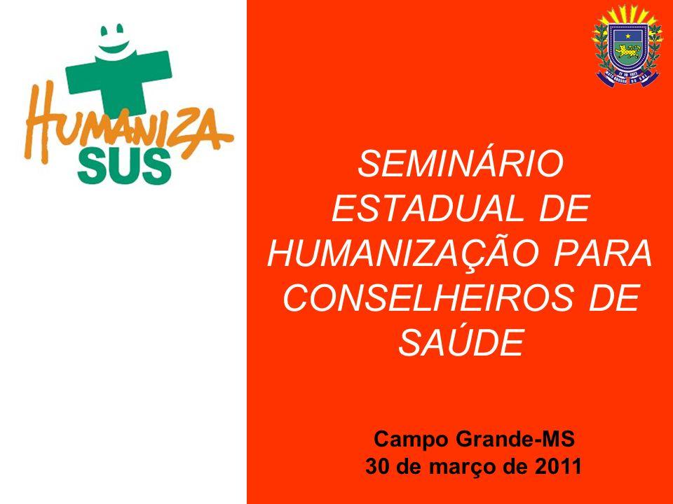 SEMINÁRIO ESTADUAL DE HUMANIZAÇÃO PARA CONSELHEIROS DE SAÚDE