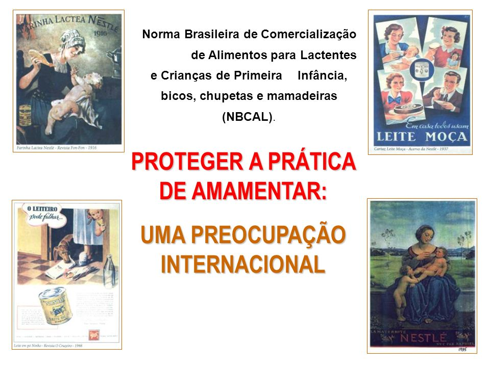 PROTEGER A PRÁTICA DE AMAMENTAR: UMA PREOCUPAÇÃO INTERNACIONAL