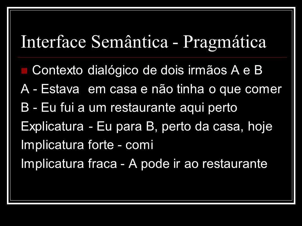 Interface Semântica - Pragmática
