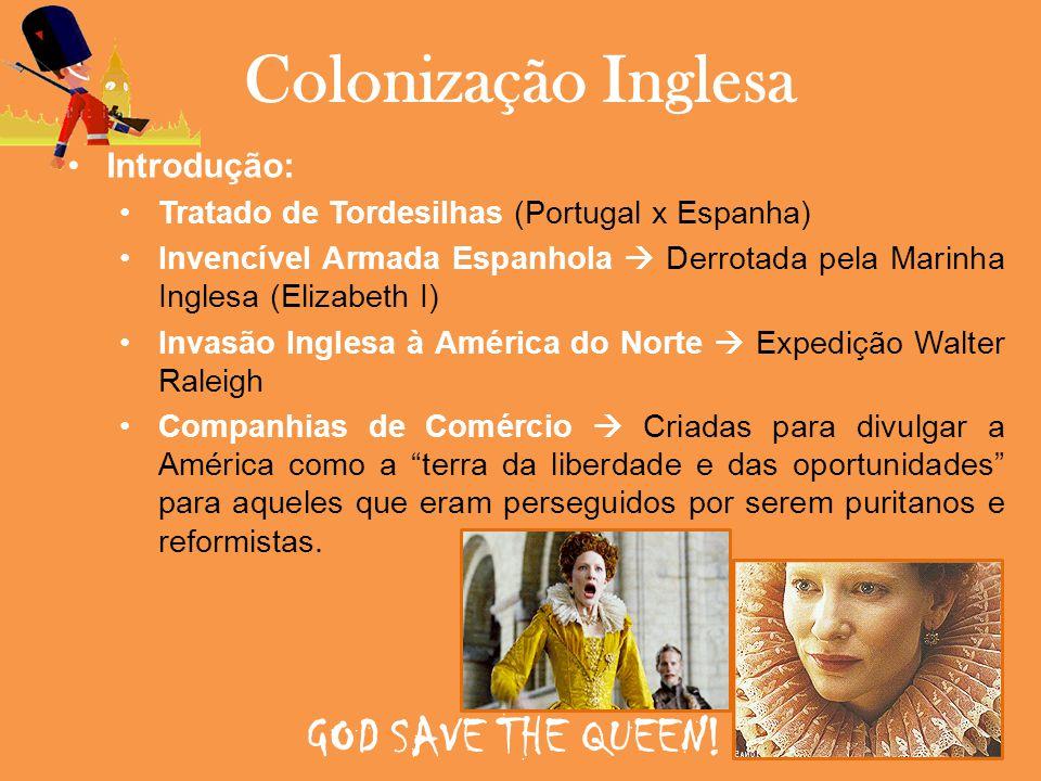 Colonização Inglesa GOD SAVE THE QUEEN! Introdução: