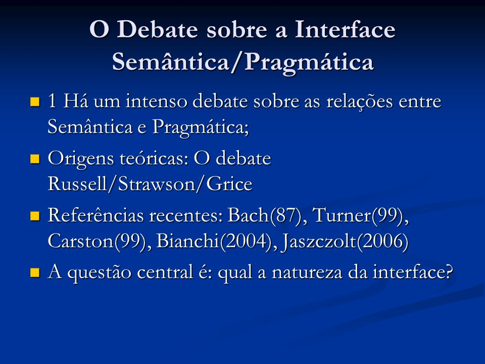 O Debate sobre a Interface Semântica/Pragmática