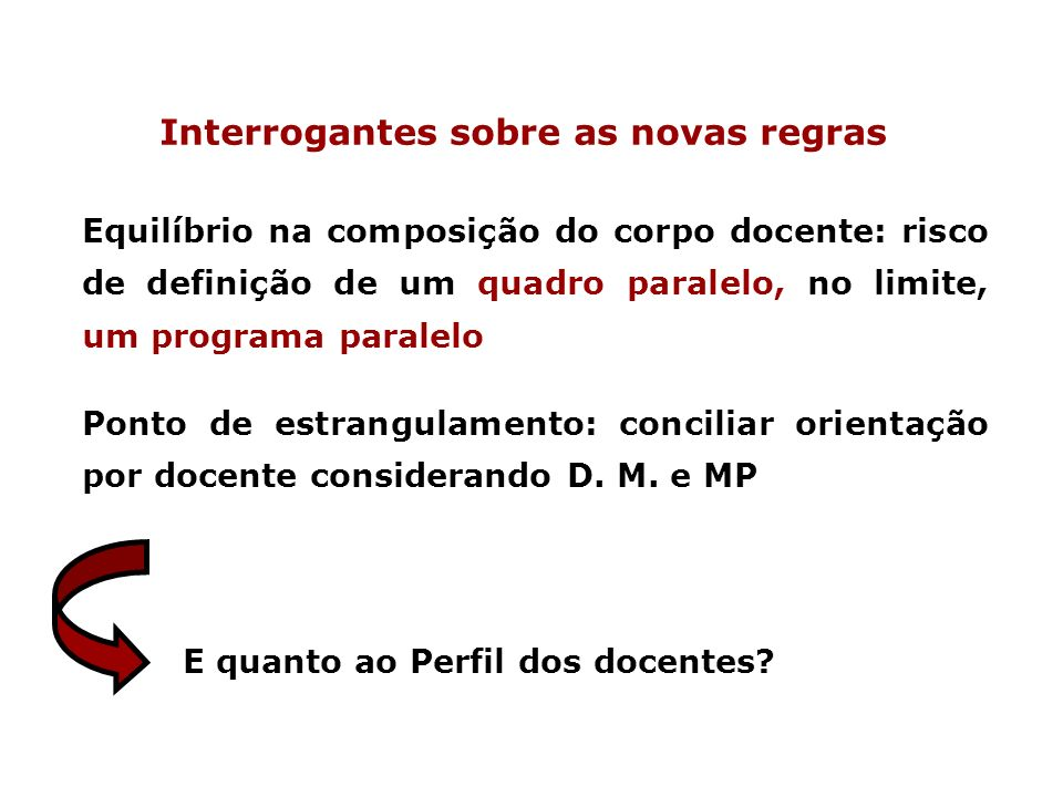 Interrogantes sobre as novas regras