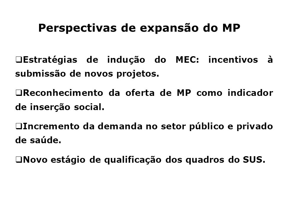 Perspectivas de expansão do MP
