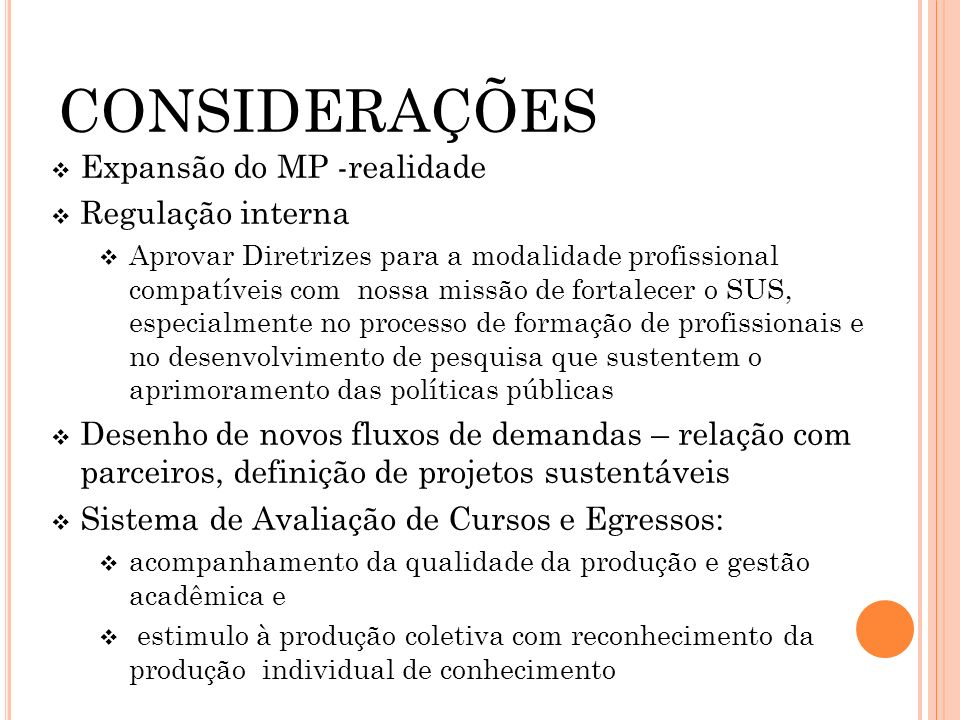 CONSIDERAÇÕES Expansão do MP -realidade Regulação interna