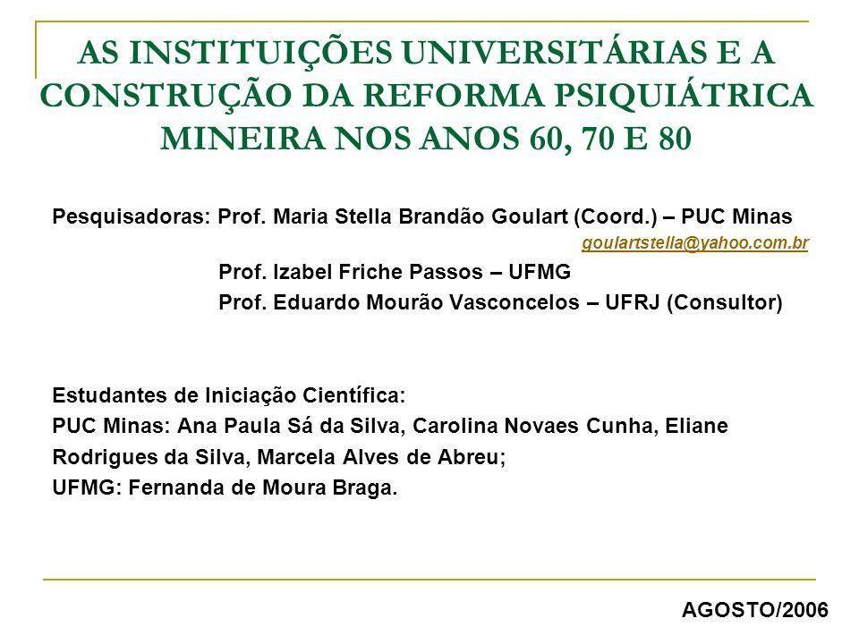 AS INSTITUIÇÕES UNIVERSITÁRIAS E A CONSTRUÇÃO DA REFORMA PSIQUIÁTRICA MINEIRA NOS ANOS 60, 70 E 80
