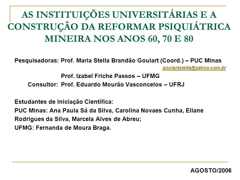 AS INSTITUIÇÕES UNIVERSITÁRIAS E A CONSTRUÇÃO DA REFORMAR PSIQUIÁTRICA MINEIRA NOS ANOS 60, 70 E 80