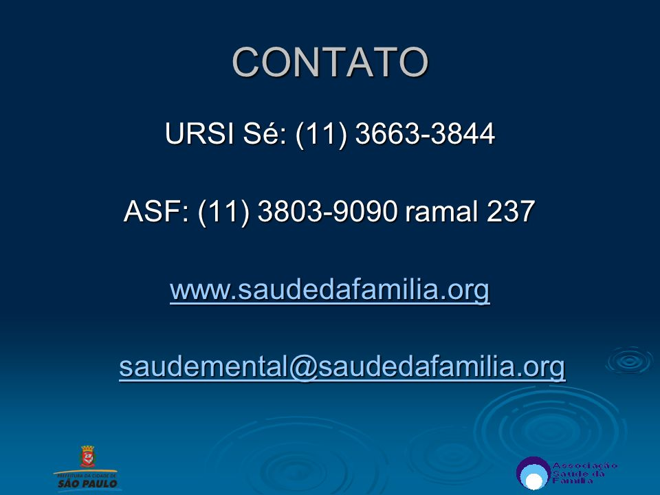 CONTATO URSI Sé: (11) 3663-3844 ASF: (11) 3803-9090 ramal 237