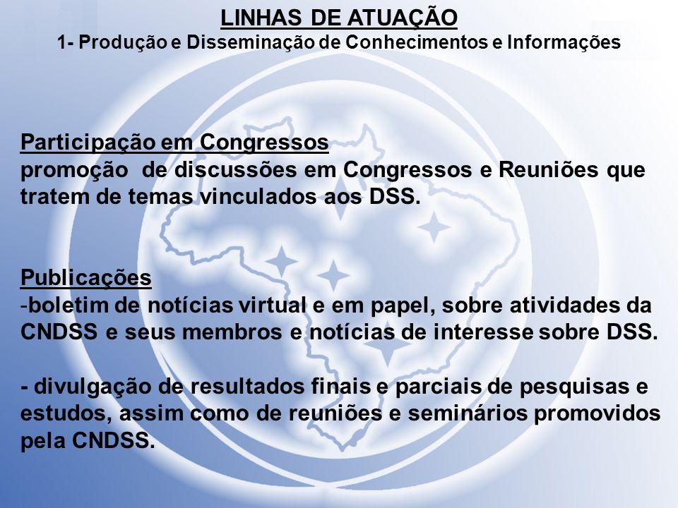 LINHAS DE ATUAÇÃO 1- Produção e Disseminação de Conhecimentos e Informações