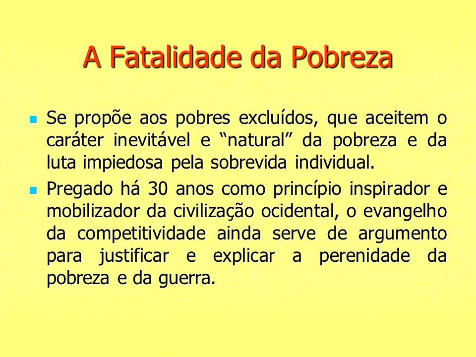 A Fatalidade da Pobreza