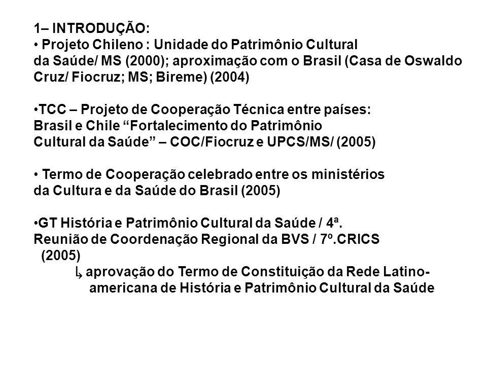 1– INTRODUÇÃO: Projeto Chileno : Unidade do Patrimônio Cultural.