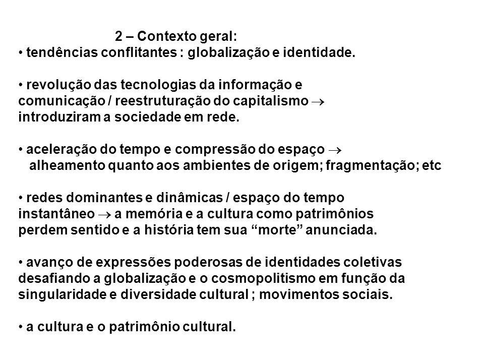 2 – Contexto geral: tendências conflitantes : globalização e identidade. revolução das tecnologias da informação e.