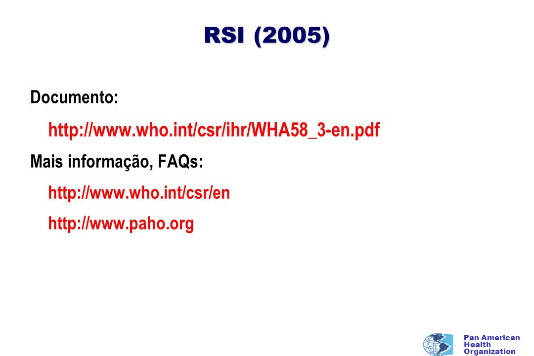 RSI (2005) Documento: http://www.who.int/csr/ihr/WHA58_3-en.pdf