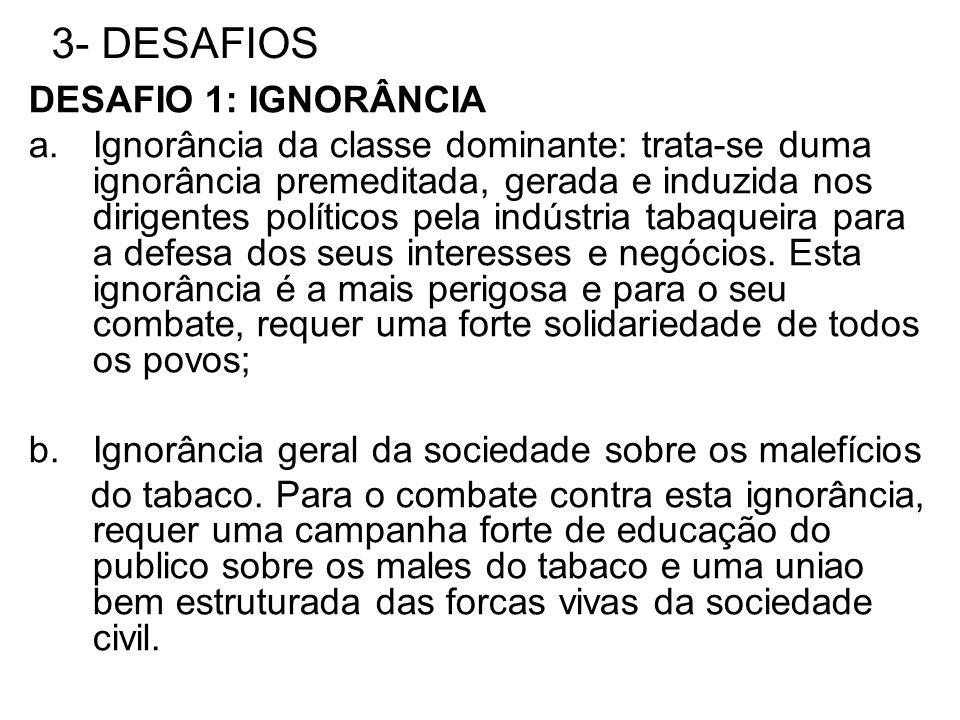 3- DESAFIOS DESAFIO 1: IGNORÂNCIA