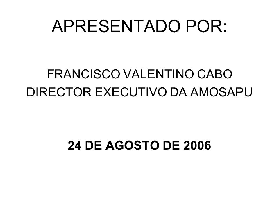 APRESENTADO POR: FRANCISCO VALENTINO CABO