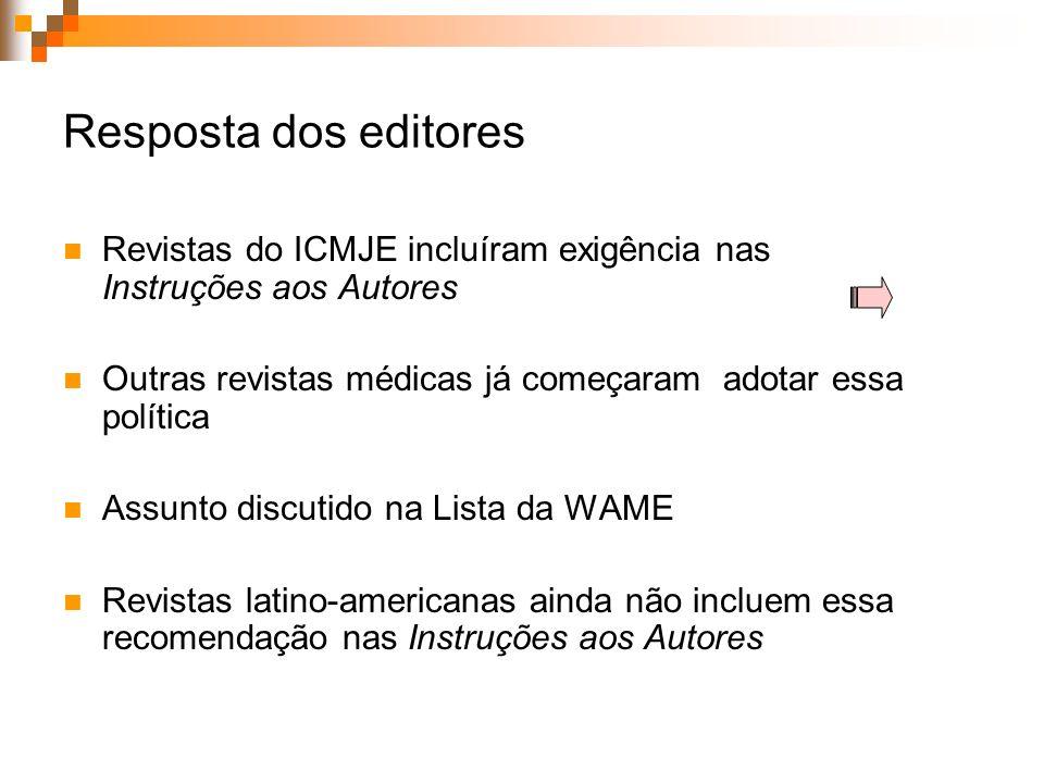 Resposta dos editoresRevistas do ICMJE incluíram exigência nas Instruções aos Autores. Outras revistas médicas já começaram adotar essa política.