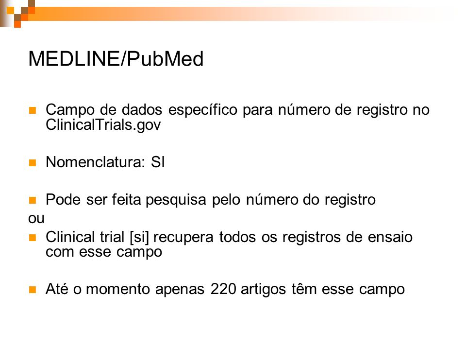 MEDLINE/PubMed Campo de dados específico para número de registro no ClinicalTrials.gov. Nomenclatura: SI.