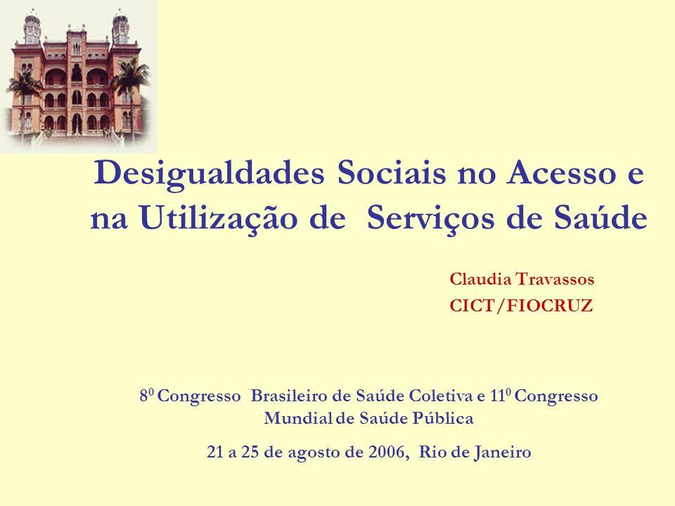Desigualdades Sociais no Acesso e na Utilização de Serviços de Saúde