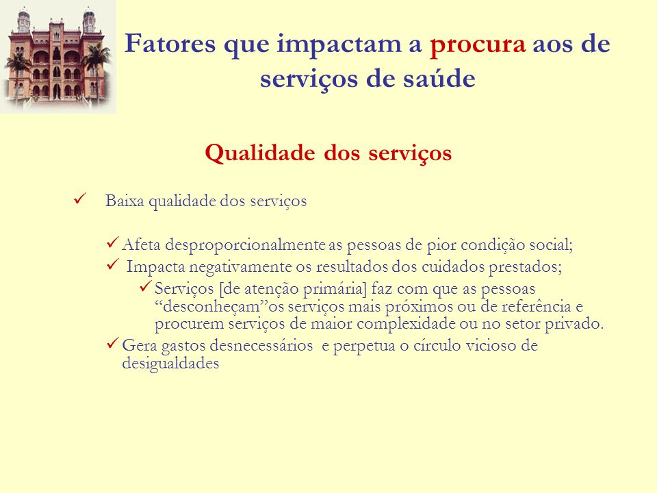 Fatores que impactam a procura aos de serviços de saúde