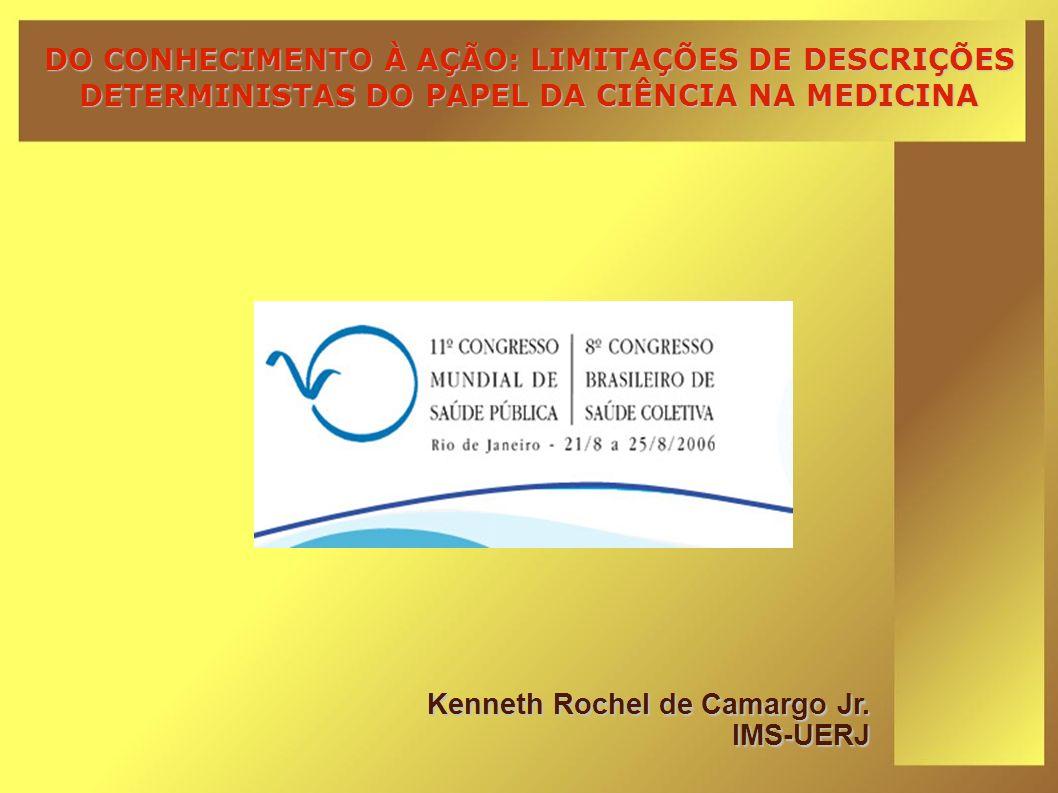 DO CONHECIMENTO À AÇÃO: LIMITAÇÕES DE DESCRIÇÕES DETERMINISTAS DO PAPEL DA CIÊNCIA NA MEDICINA