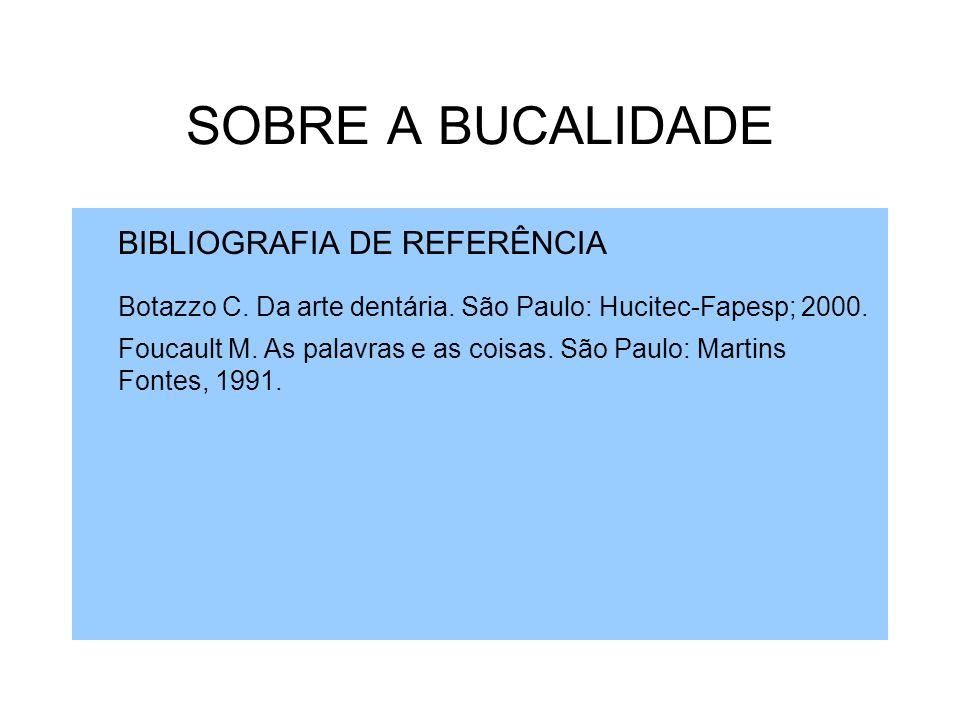 SOBRE A BUCALIDADE BIBLIOGRAFIA DE REFERÊNCIA